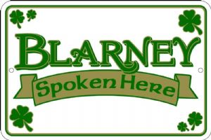 Blarney Spoken Here embossed funny metal sign   (sf)